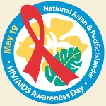 National Asian & Pacific Islander HIV/AIDS Awareness Day